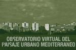 observario virtual del paisaje urbano mediterraneo